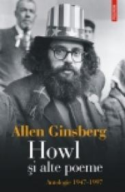 Howl si alte poeme. Antologie 1947-1997 - Allen Ginsberg