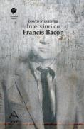 Interviuri cu Francis Bacon. Brutalitatea realitatii - David Sylvester