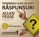 Intrebarile sunt , de fapt, raspunsuri - Allan Pease