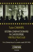 Istoria cinematografiei in capodopere. Virstele peliculei. Vol. 3: De la ?Cintaretul de jazz? la ?Luminile orasului? (1927-1931) - Tudor Caranfil