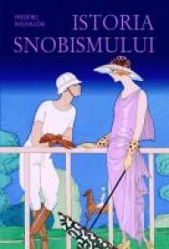 Istoria snobismului - Frederic Rouvillois