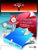 LA GRADINITA CU NICULITA! Activitati integrate. Mapa educatorului, 5-6 ani - MITROI, Mihaela ; NICHITA, Alice