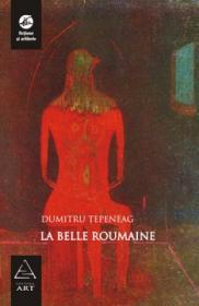 La belle Roumaine - Dumitru Tepeneag
