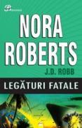 Legaturi fatale - Nora Roberts