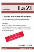 Legislatia asociatiilor si fundatiilor. Vol. I. Constituire, avizare si subventionare (actualizat la 1 iulie 2010). Cod 397 -