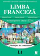 Limba Franceza (L1). Mosaique des competences. Manual pentru clasa a XII-a - Mihaela Cosma, Eugenia Stratula, Mihaela Grigore