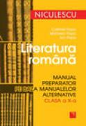 Literatura romana. Manual preparator pe baza manualelor alternative de clasa a X-a - Catrinel Popa, Marinela Popa, Ion Popa