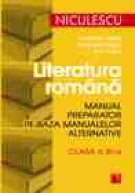 Literatura romana. Manual preparator pe baza manualelor alternative de clasa a XI-a - Catrinel Popa, Marinela Popa, Ion Popa