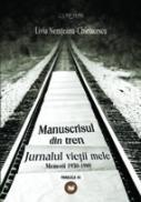 MANUSCRISUL DIN TREN. JURNALUL VIETII MELE. MEMORII 1930-1989 - NEMTEANU-CHIRIACESCU, Livia