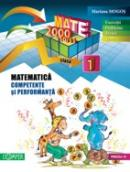 MATEMATICA. CLASA I. COMPETENTE SI PERFORMANTA (EXERCITII, PROBLEME, JOCURI, TESTE) - MOGOS, Mariana