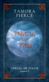 Magia lui Tris - Tamora Pierce