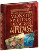 Marea cartea despre monstrii, spiridusi, dragoni si uriasi -