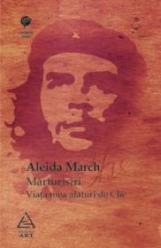 Marturisiri. Viata mea alaturi de Che - Aleida March