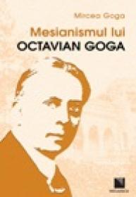 Mesianismul lui Octavian Goga - Mircea Goga