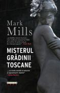 Misterul gradinii toscane  - Mark Mills