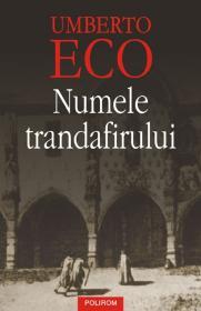 Numele trandafirului. Editie noua - Umberto Eco