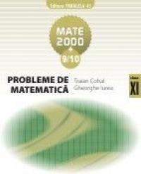PROBLEME DE MATEMATICA PENTRU CLASA A XI-A - COHAL, Traian ; IUREA, Gheorghe
