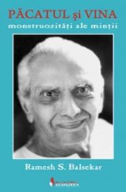 Pacatul si vina - Monstruozitati ale mintii - Ramesh S. Balsekar
