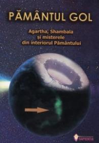 Pamantul gol. Agharta, Shambala si misterele din interiorul Pamantului - Ovidiu Buruiana