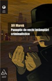 Panoptic de vechi intamplari criminalistice - Jiri Marek