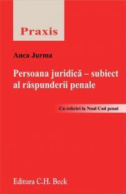 Persoana juridica - subiect al raspunderii penale - Jurma Anca