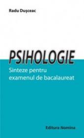 Psihologie. Sinteze pentru examenul de bacalaureat - Radu Dusceac