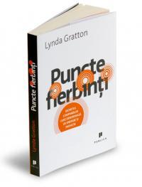 Puncte fierbinti - Lynda Gratton