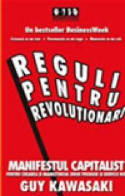 Reguli pentru revolutionari - Guy Kawasaki