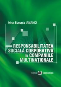 Responsabilitatea sociala corporativa in companiile multinationale - Irina Eugenia Iamandi
