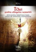 SAPTE CHEI PENTRU ATINGEREA NEMURIRII: APOCALIPSA SFANTULUI IOAN, CALEA DE EVOLUTIE A SUFLETULUI - Klea
