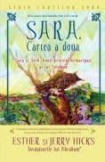 SARA, cartea a doua. Sara si Seth, bunii prieteni neinaripati ai lui Solomon - Esther Hicks ; Jerry Hicks