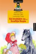 SCUFITA ROSIE: CITIM, INVATAM, COLORAM, NE JUCAM! - DINU, Vasilica ; CALIN, Marcela ; CULEA, Laurentia