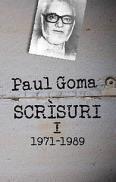 Scrisuri - I (1971-1989) - Paul Goma