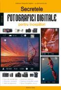 Secretele fotografiei digitale pentru incepatori - Enczi Zoltan, Richard Keating