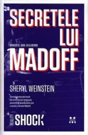 Secretele lui Madoff - Dragoste, bani, eu si Bernie - Sheryl Weinstein
