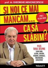 Si noi ce mai mancam...ca sa slabim - Prof. Dr. Gheorghe Mencinicopschi