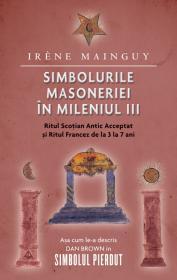 Simbolurile masoneriei in mileniul III - Irene Mainguy
