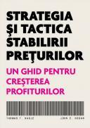 Strategia si tactica stabilirii preturilor - Thomas T. Nagle, John E. Hogan