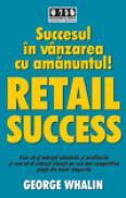 Succesul in vanzarea cu amanuntul - RETAIL SUCCESS - George Whalin
