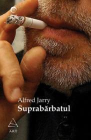 Suprabarbatul - Alfred Jarry