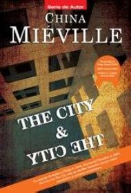THE CITY and THE CITY - China Mieville