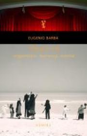 Teatru: singuratate, mestesug, revolta. - Eugenio Barba