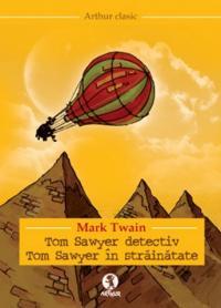 Tom Sawyer detectiv. Tom Sawyer in strainatate - Mark Twain
