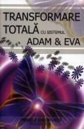 Transformarea totala cu sistemul ADAM & EVA - Mihaela Gheorghita