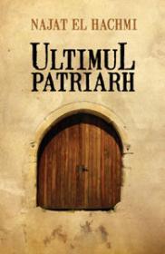 Ultimul patriarh - Najat El Hachmi