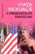 Viata sexuala a presedintilor americani - Nigel Cawthorne