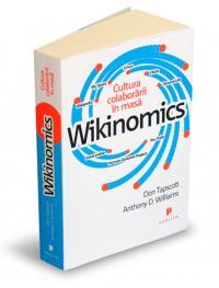 Wikinomics - Anthony D. Williams, Don Tapscott