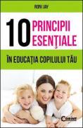 10 PRINCIPII ESENTIALE IN EDUCATIA COPILULUI TAU - Roni Jay