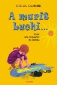 A murit Luchi... (editia 2011) - Otilia Cazimir