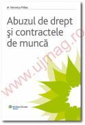 Abuzul de drept si contractele de munca - Veronica Pribac